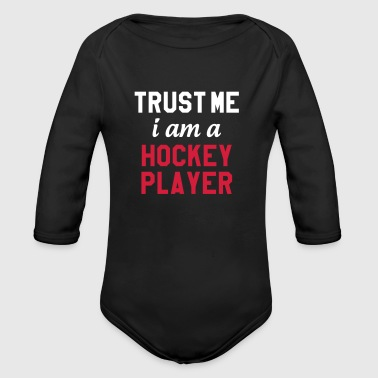 Trust me I am a Hockey Player - Vauvan pitkähihainen luomu-body