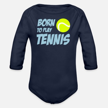 Tennis Born To Play Tennis - Ekologisk långärmad babybody