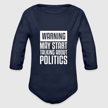 Warning gift for Political Junkies - Organic Longsleeve Baby Bodysuit