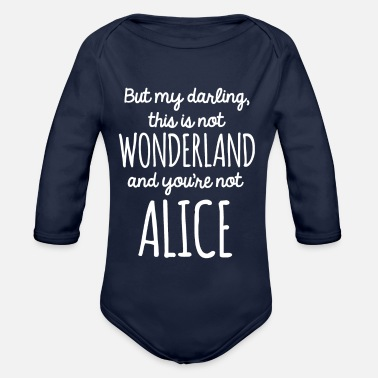 Alice not in Wonderland - Baby Bio Langarmbody