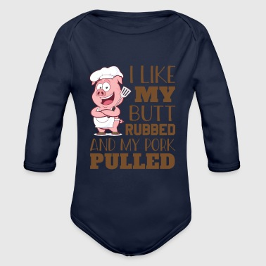 I like marinated my butt and pulled pork - Organic Longsleeve Baby Bodysuit