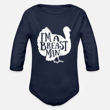 im a breast man funny - Organic Long-Sleeved Baby Bodysuit