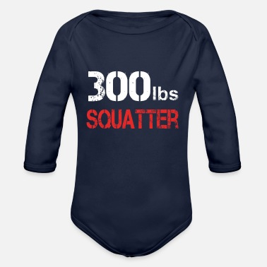 Squatters 300 lbs squatter - Organic Long-Sleeved Baby Bodysuit