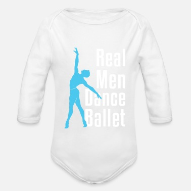 Male Dancer Real Men Dance Ballet Male Dancer - Organic Long-Sleeved Baby Bodysuit