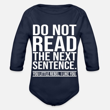 6dbdd5fad Funny saying - Organic Long-Sleeved Baby Bodysuit