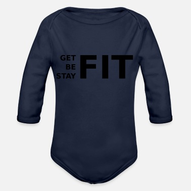 Fitness get fit, be fit, stay fit - Organic Longsleeve Baby Bodysuit