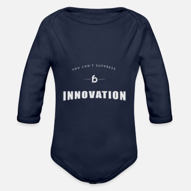 Suppression You can not suppress Innovation - Organic Long-Sleeved Baby Bodysuit
