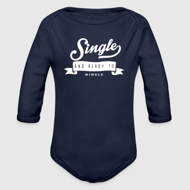 SINGLE AND READY TO MINGLE - Organic Longsleeve Baby Bodysuit