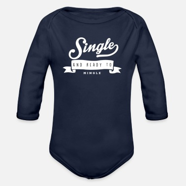 Single SINGLE AND READY TO MINGLE - Organic Long-Sleeved Baby Bodysuit