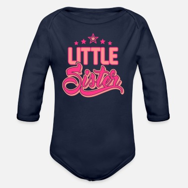 Little Sister Little sister - little sister - child - baby - Organic Long-Sleeved Baby Bodysuit