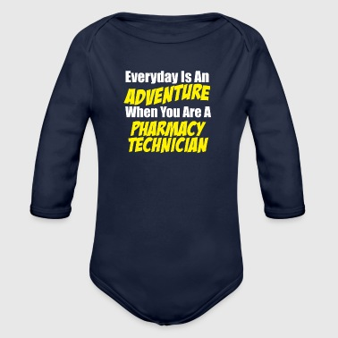 Pharmacy technician Everyday is an adventure - Organic Longsleeve Baby Bodysuit