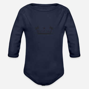 Vacation Vacation - Vacation - Organic Long-Sleeved Baby Bodysuit