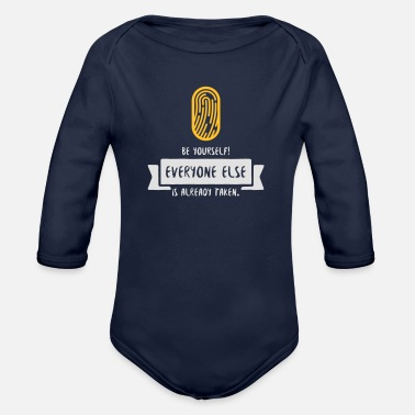 Be Yourself. Everyone Else Is Already Taken! - Organic Long-Sleeved Baby Bodysuit