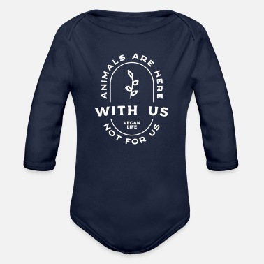 Us Vegan Animals are here with us not for us - Organic Longsleeve Baby Bodysuit