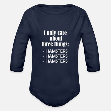 Humour I only care about HAMSTERS - Organic Long-Sleeved Baby Bodysuit