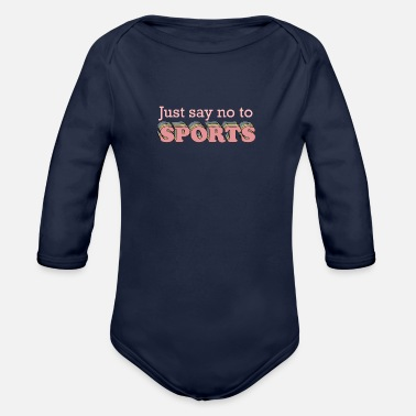 Sport Say No to Sports - Organic Long-Sleeved Baby Bodysuit