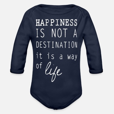 Happiness Happy happiness is a lifestyle happiness - Organic Long-Sleeved Baby Bodysuit