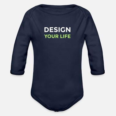 Design your life - Organic Long-Sleeved Baby Bodysuit