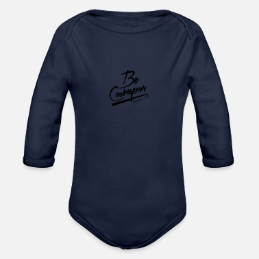 Be Courageous - be brave! - Organic Long-Sleeved Baby Bodysuit