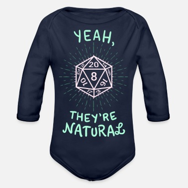 Role Playing Game Yeah, they're natural - D20 Role Playing Game - Organic Longsleeve Baby Bodysuit