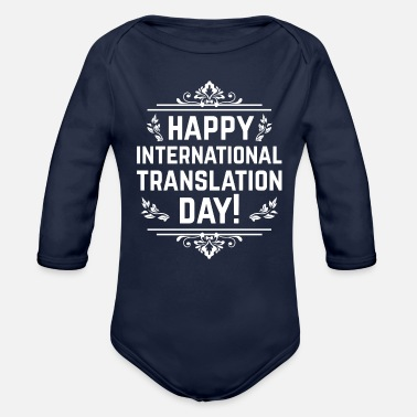 Translation Happy International Translation Day für Übersetzer - Baby Bio Langarmbody