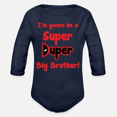 Super Duper Big Brother - Organic Long-Sleeved Baby Bodysuit