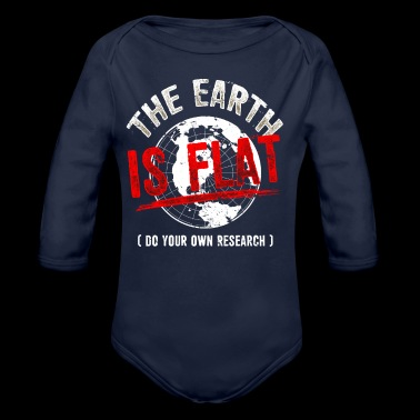 The Earth is Flat - Flat Earth - Gift T-Shirt - Body ecologico per neonato a manica lunga