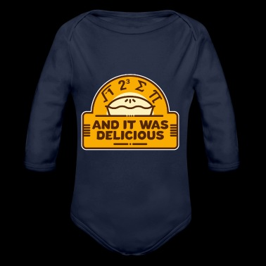 I Ate Some Pi And It Was Delicious! Math nerd - Organic Longsleeve Baby Bodysuit