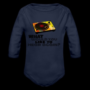 Music Shirt what would you like to hear again ? - Organic Longsleeve Baby Bodysuit