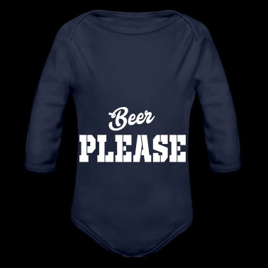 beer please - Organic Longsleeve Baby Bodysuit