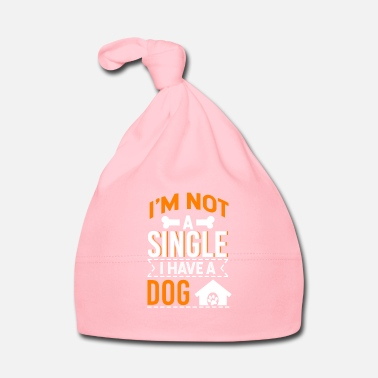 Single I'M NOT A SINGLE I HAVE A DOG - Baby Cap