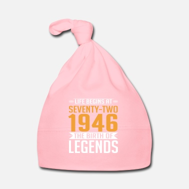 Year Of Birth 1946 72 72th Birthday years Legends gift - Baby Cap