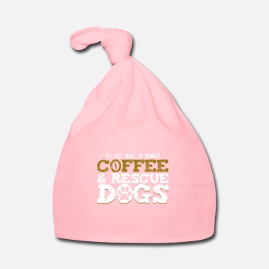 Rescue Animal Rescue - Drink Coffee And Rescue Dogs - Baby Cap