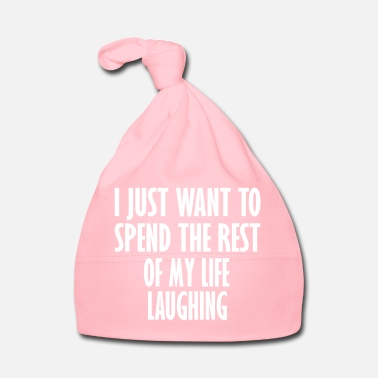 Rest spend rest my life laughing - Baby Cap