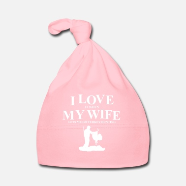 Wife Hunt Hunter Turkey Hunting Wife Gift - Baby Cap