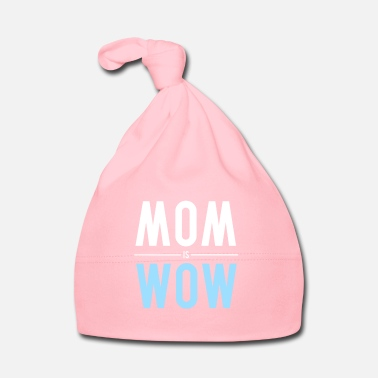 MOM is WOW - Gift - Shirt - Babymütze