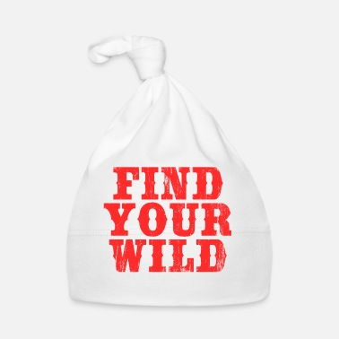A Perfect Gift For Wild Friends Saying Find Your - Baby Cap