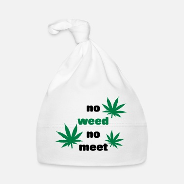 Meeting No Weed No meeting gift idea grass kiffen - Baby Cap