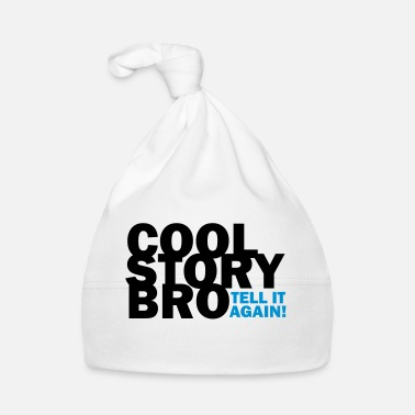 Tell It Again Cool Story Bro - Tell It Again (1b) - Baby Cap