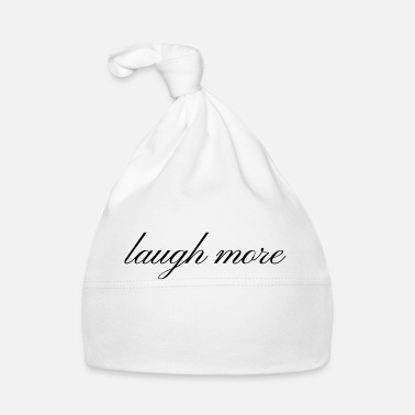 Laughter Laughter laugh more Laughter is a healthy gift idea - Baby Cap