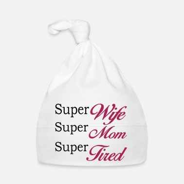 Super Super Mom Super Wife Super Tired - Babymössa