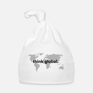 Global think global - Baby Cap