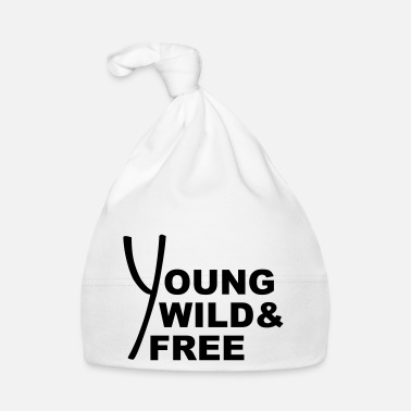 Young Wild And Free Young Wild And Free Design - Babymütze