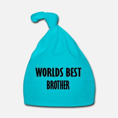 Brother worlds best brother - Baby Cap