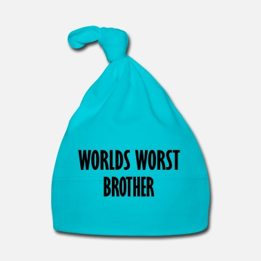 Brother worlds worst brother - Baby Cap