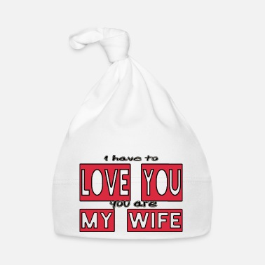 Cheerful love you my wife - Baby Cap