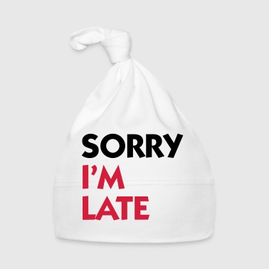 Sorry Sorry that I m late! - Baby Cap