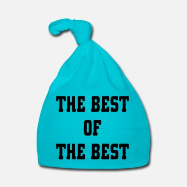 Best The Best Of The Best - Baby Cap
