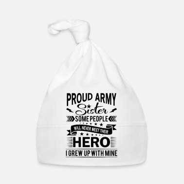 Style Proud Army Sister their hero i grew up with mine - Muts voor baby's