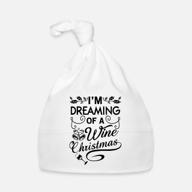 Christmas I'm dreaming of a wine Christmas - Cappellino neonato